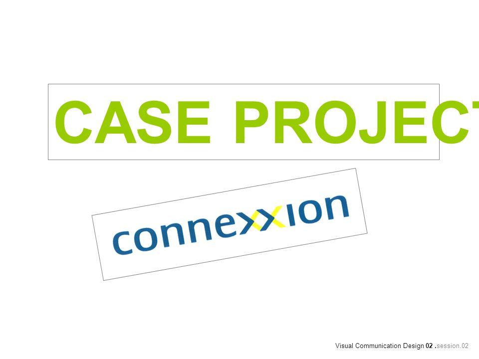CASE PROJECT Visual Communication Design 02.session.02