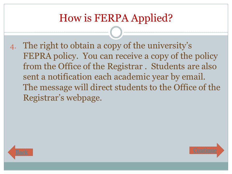 How is FERPA Applied. 4. The right to obtain a copy of the university's FEPRA policy.
