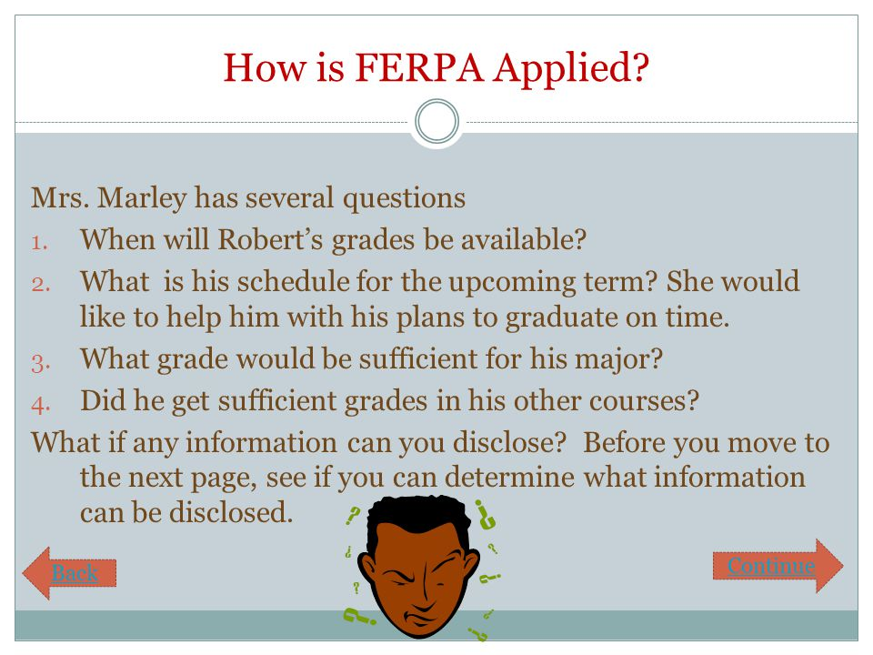 How is FERPA Applied. Mrs. Marley has several questions 1.