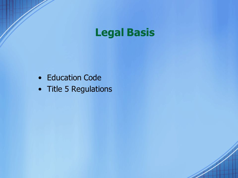 Legal Basis Education Code Title 5 Regulations
