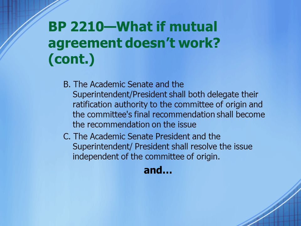 BP 2210—What if mutual agreement doesn't work. (cont.) B.