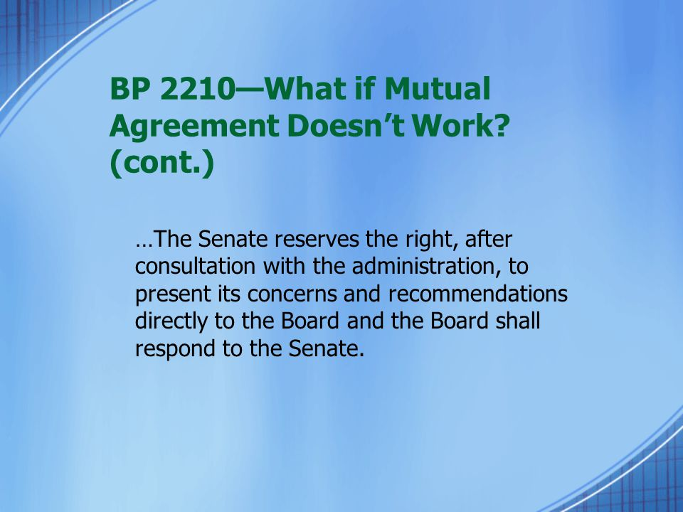 BP 2210—What if Mutual Agreement Doesn't Work? (cont.) …The Senate reserves the right, after consultation with the administration, to present its conc