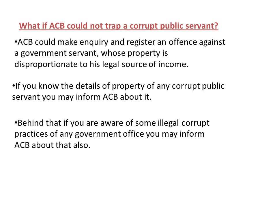 What if ACB could not trap a corrupt public servant.