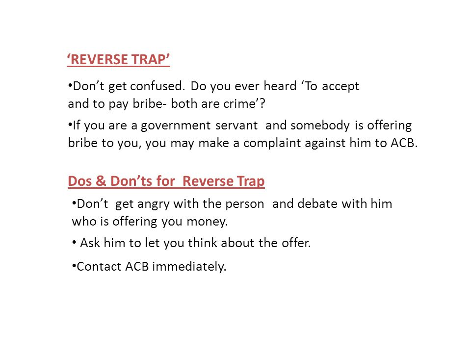 'REVERSE TRAP' Don't get confused.Do you ever heard 'To accept and to pay bribe- both are crime'.