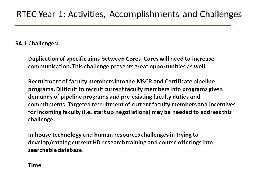 RTEC Year 1: Activities, Accomplishments and Challenges SA 1 Challenges: Duplication of specific aims between Cores.