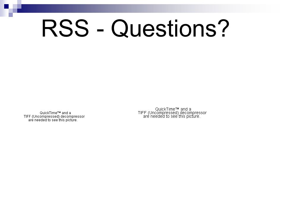 RSS - Questions?