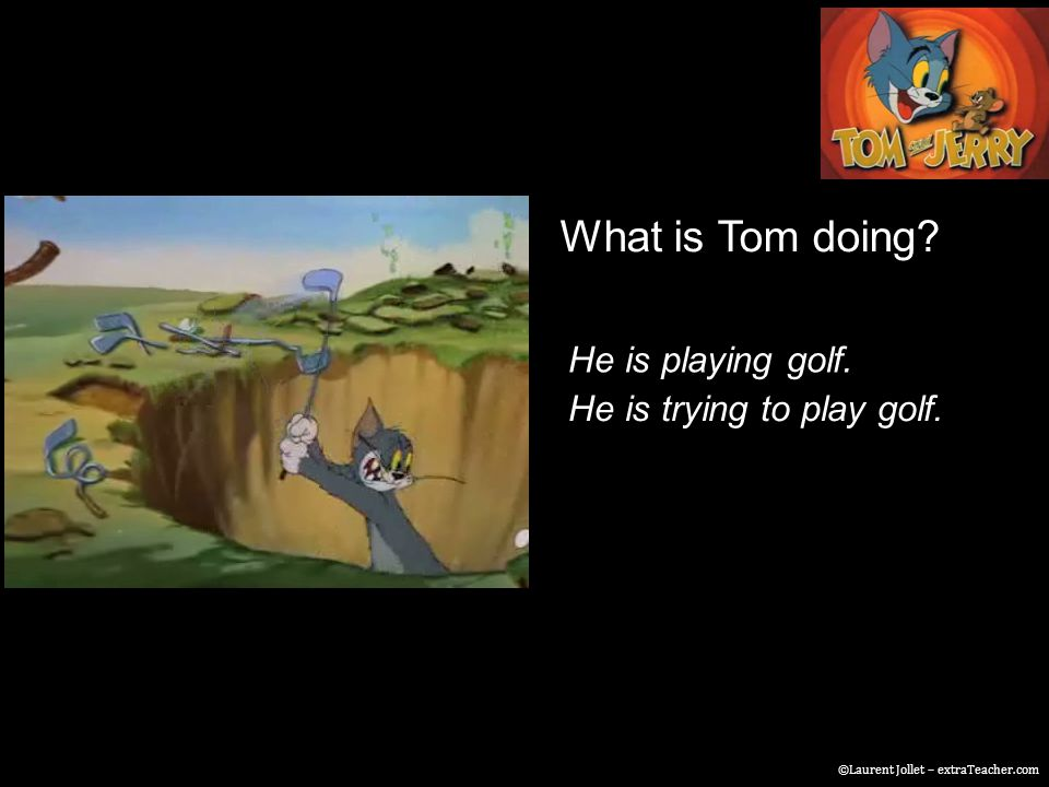 What is Tom doing. He is playing golf. He is trying to play golf.