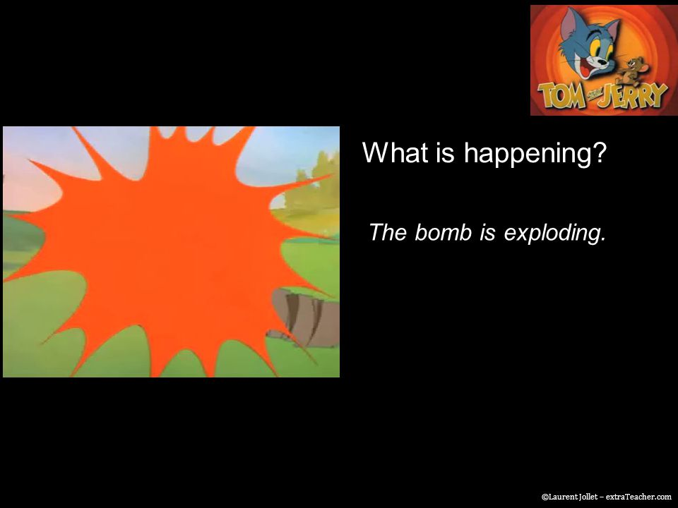 What is happening The bomb is exploding. ©Laurent Jollet – extraTeacher.com