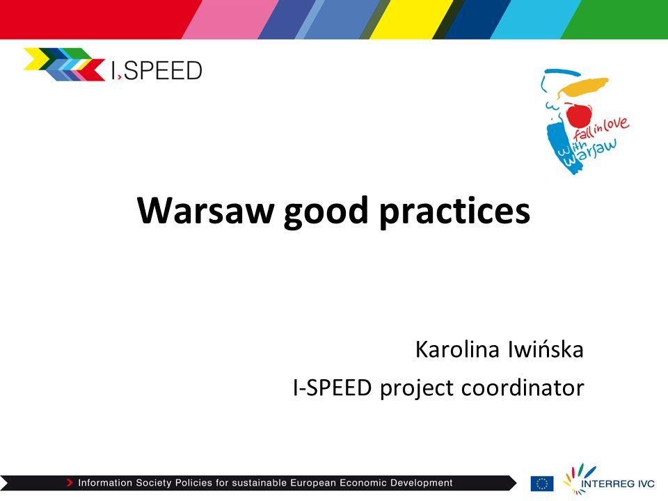 Warsaw good practices Karolina Iwińska I-SPEED project coordinator