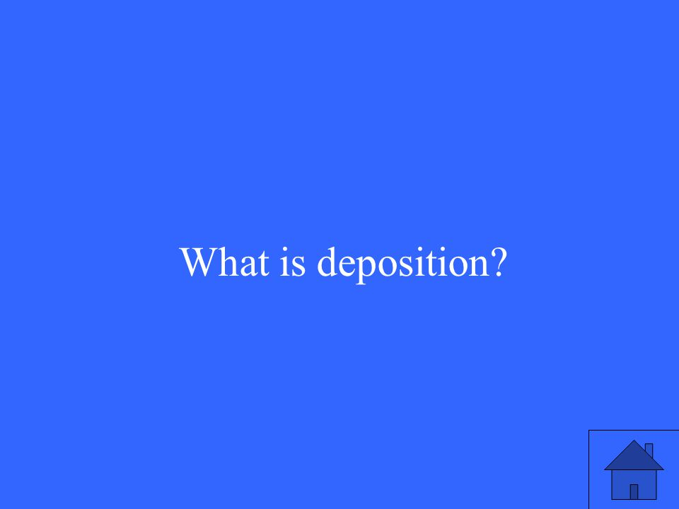 What is deposition
