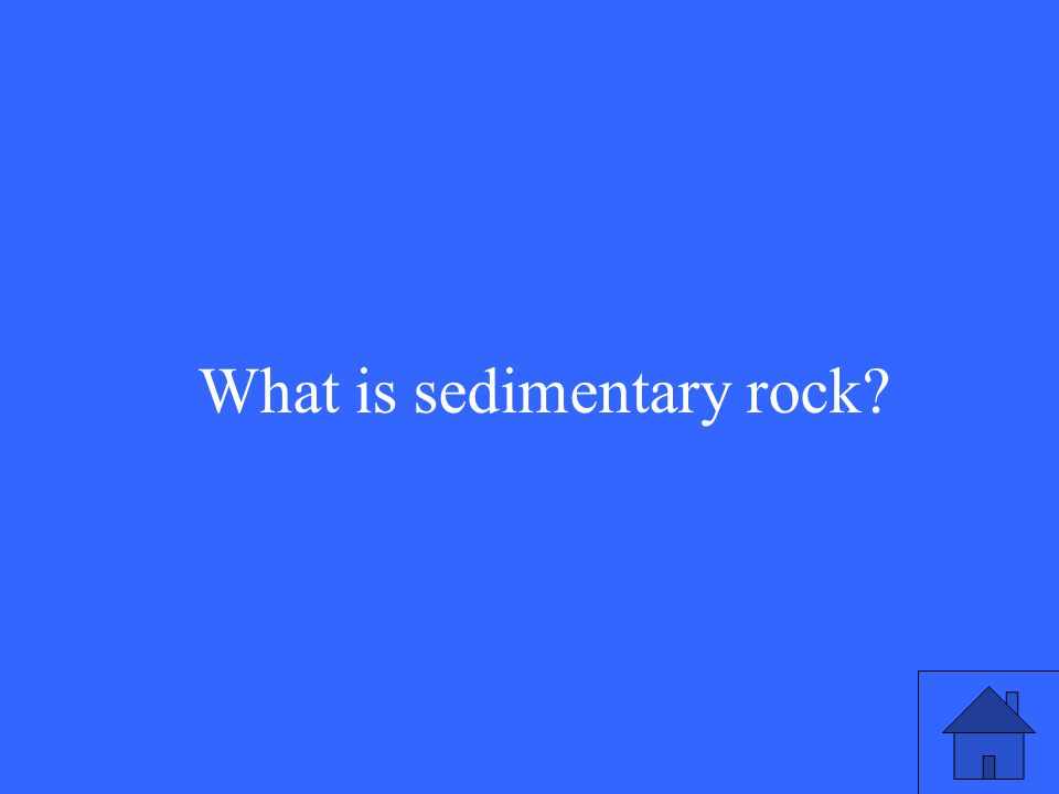 What is sedimentary rock