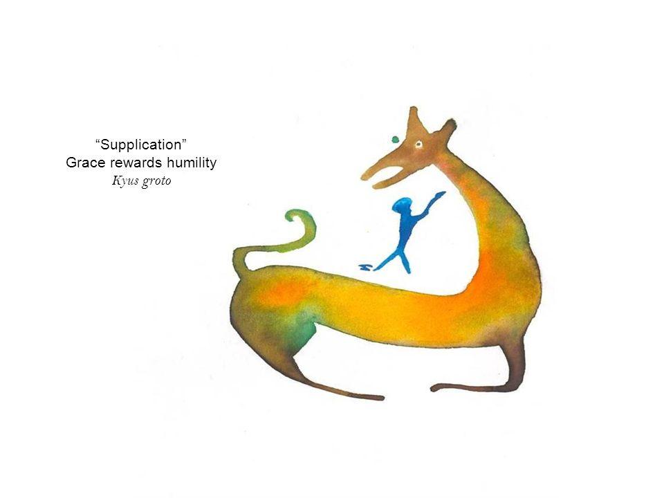 Supplication Grace rewards humility Kyus groto