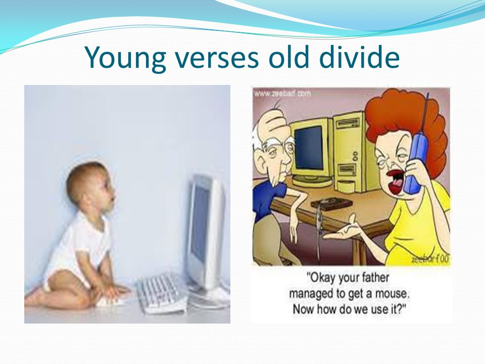 Young verses old divide