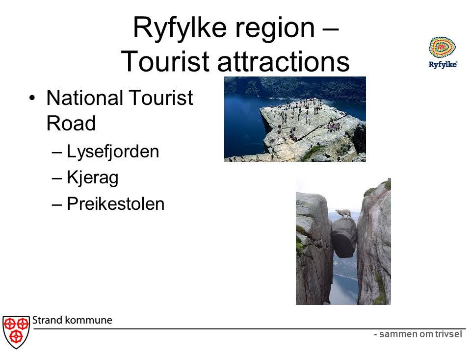 - sammen om trivsel Ryfylke region – Tourist attractions National Tourist Road –Lysefjorden –Kjerag –Preikestolen