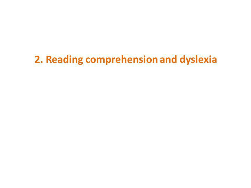 2. Reading comprehension and dyslexia