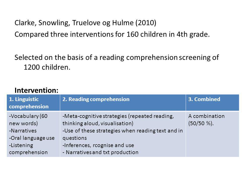 Clarke, Snowling, Truelove og Hulme (2010) Compared three interventions for 160 children in 4th grade.
