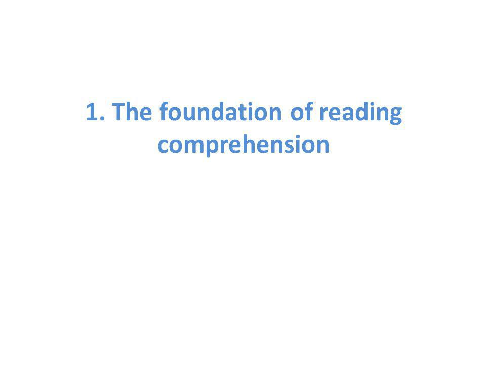 1. The foundation of reading comprehension