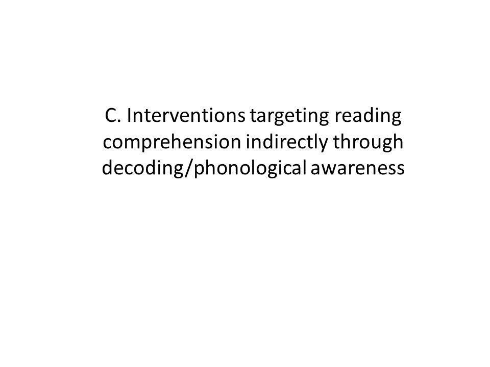 C. Interventions targeting reading comprehension indirectly through decoding/phonological awareness