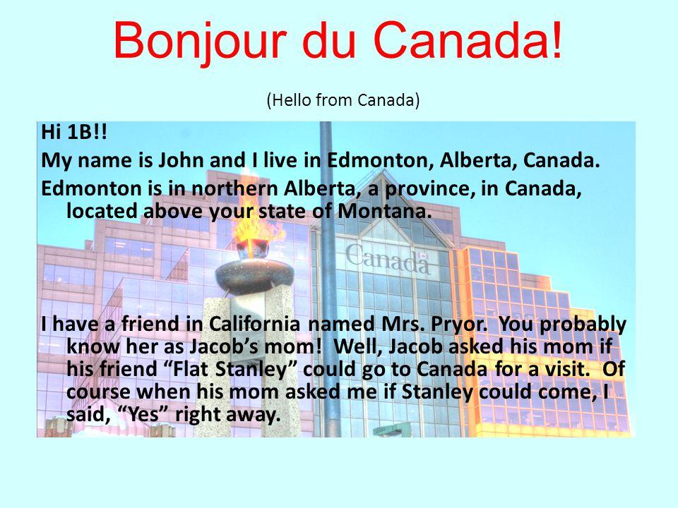 Bonjour du Canada. (Hello from Canada) Hi 1B!.