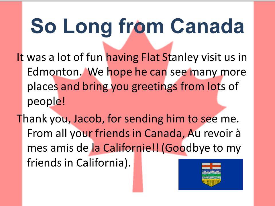 It was a lot of fun having Flat Stanley visit us in Edmonton.