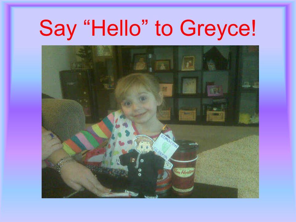 Say Hello to Greyce!