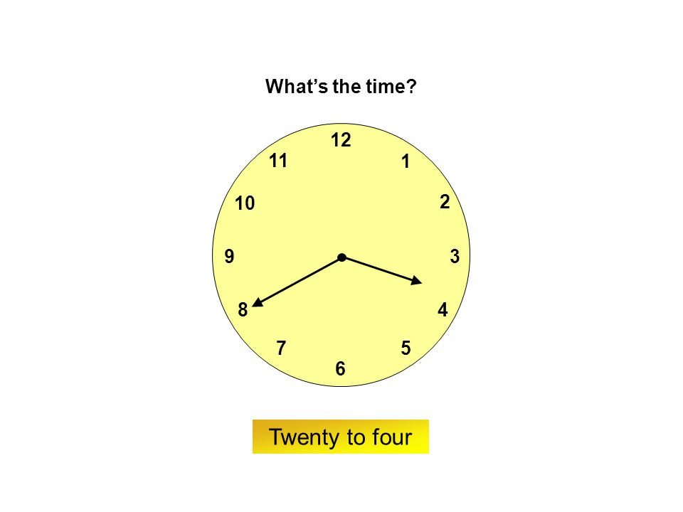 9 6 12 3 7 8 2 1 5 4 10 11 ? What's the time? Five past six