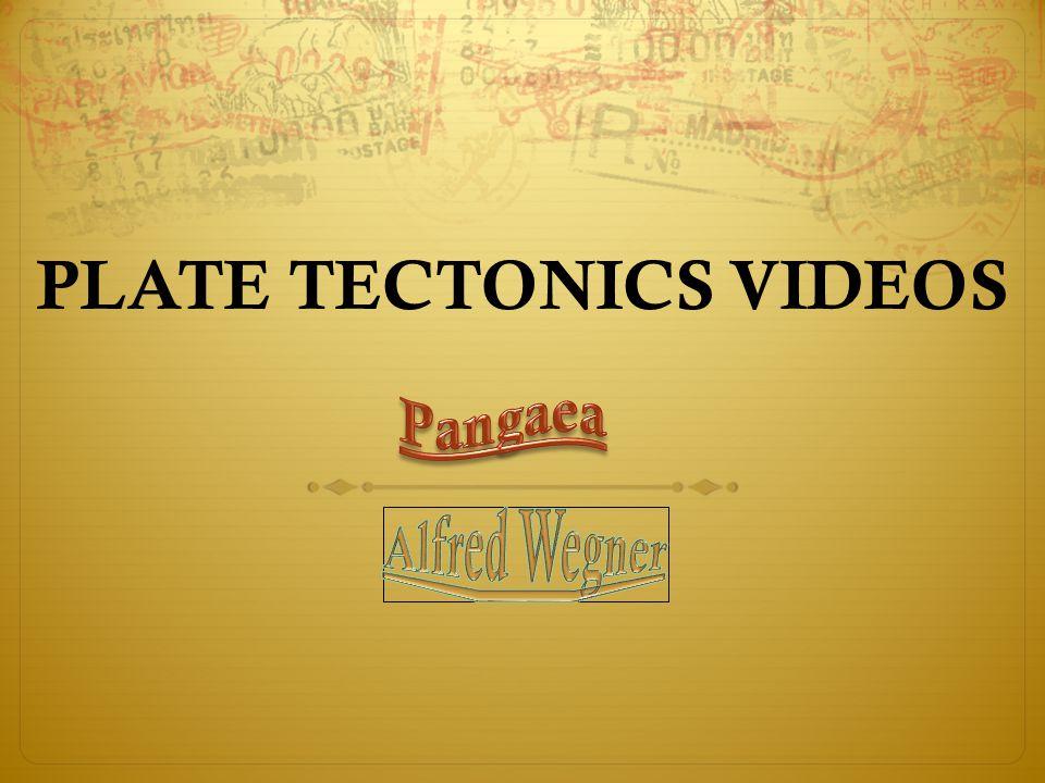 PLATE TECTONICS VIDEOS