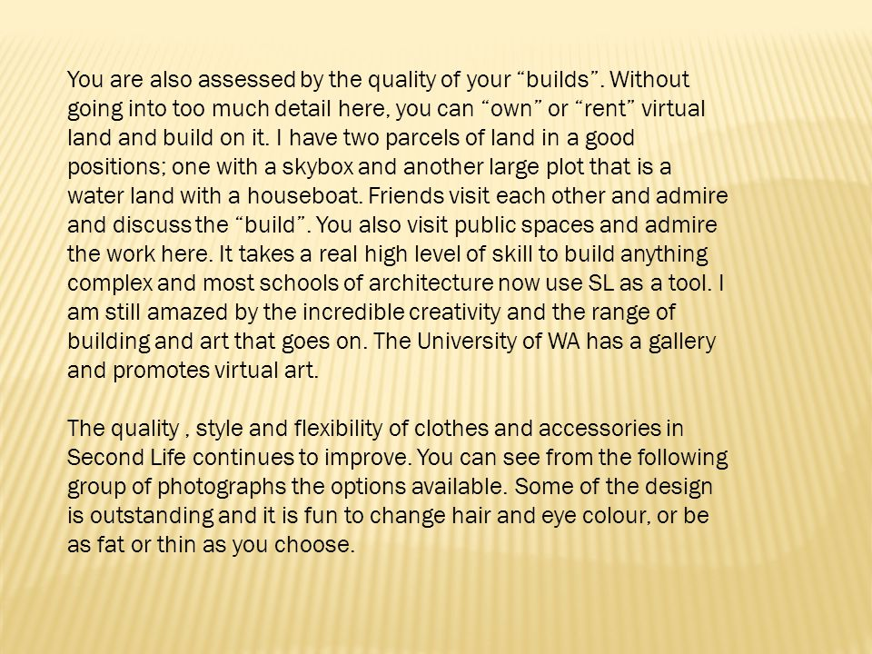 You are also assessed by the quality of your builds .