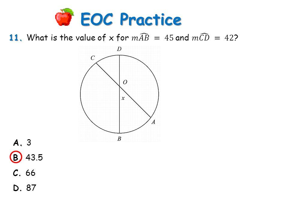 EOC Practice. A. 3 B. 43.5 C. 66 D. 87