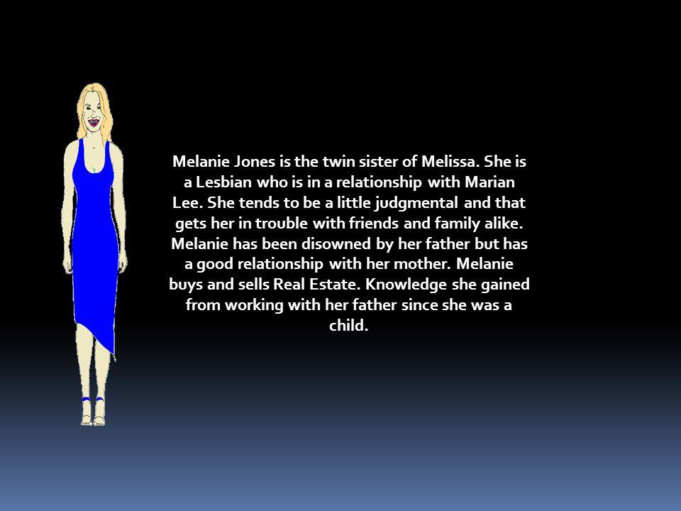 Melanie Jones is the twin sister of Melissa.