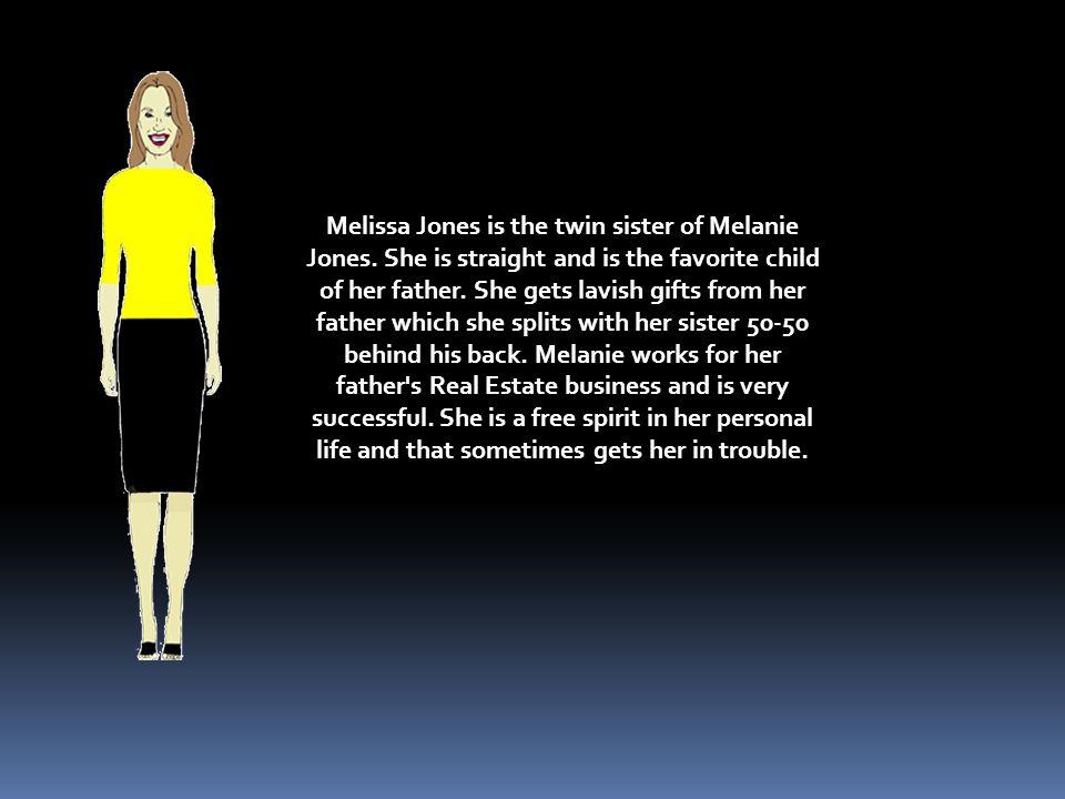 Melissa Jones is the twin sister of Melanie Jones.