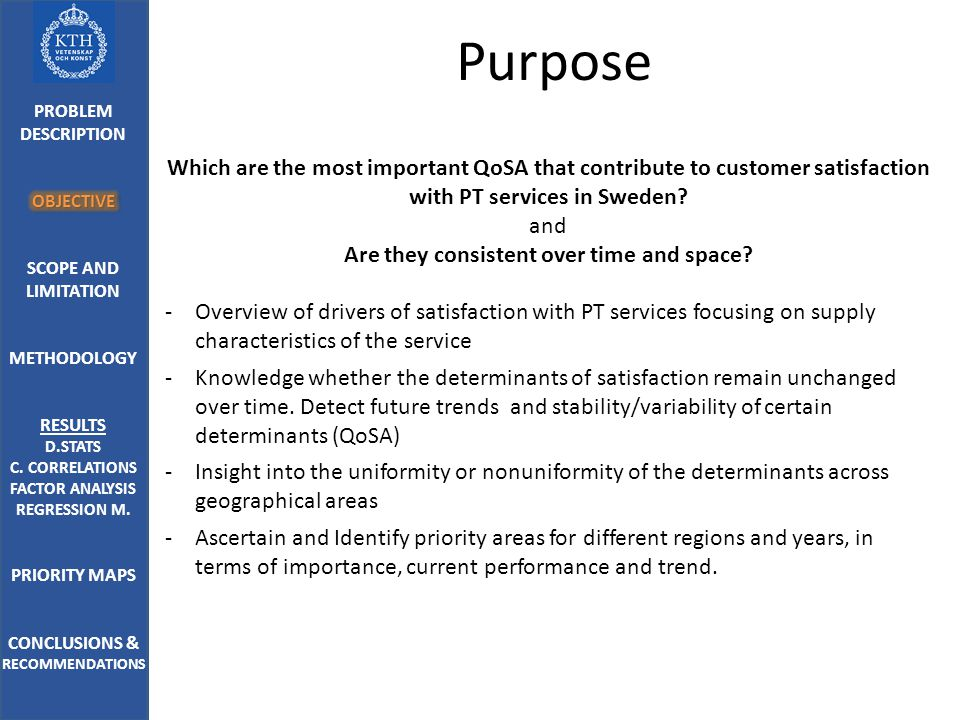 Purpose Which are the most important QoSA that contribute to customer satisfaction with PT services in Sweden.
