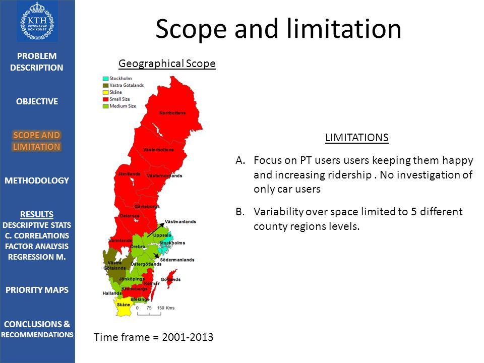 Scope and limitation LIMITATIONS A.Focus on PT users users keeping them happy and increasing ridership.