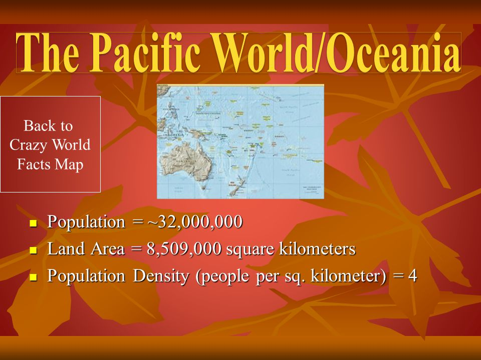 Asia Population = ~4,000,000,000 Population = ~4,000,000,000 Land Area = 44,311,000 square kilometers Land Area = 44,311,000 square kilometers Population Density (people per sq.