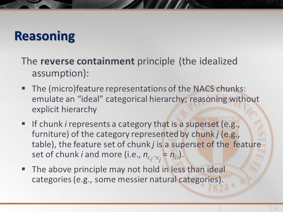"Reasoning The reverse containment principle (the idealized assumption):  The (micro)feature representations of the NACS chunks: emulate an ""ideal"" ca"