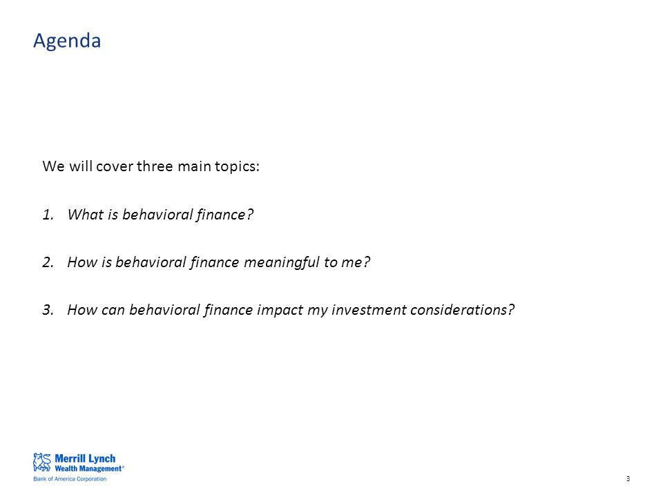 3 We will cover three main topics: 1.What is behavioral finance.