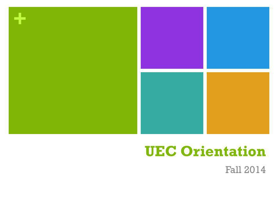+ UEC Orientation Fall 2014