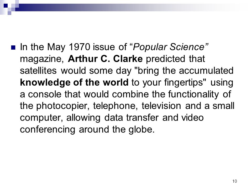 In the May 1970 issue of Popular Science magazine, Arthur C.