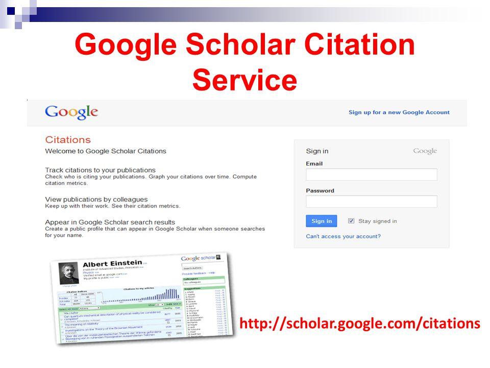 Google Scholar Citation Service http://scholar.google.com/citations