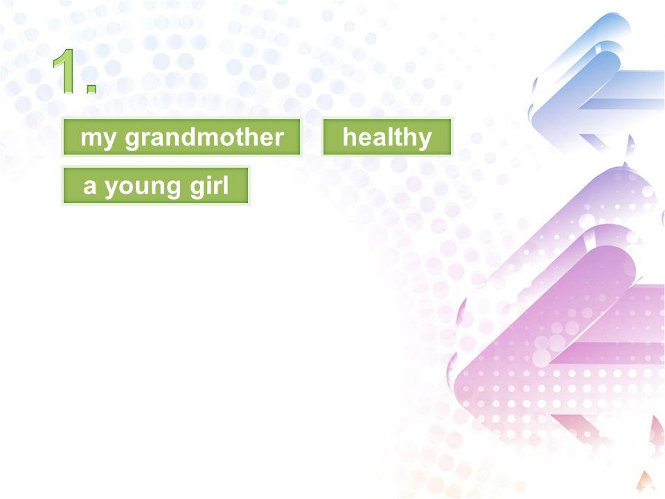 my grandmotherhealthy a young girl