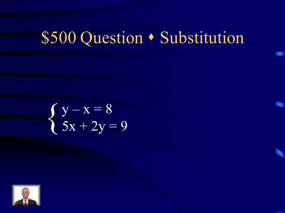 $400 Answer  Substitution (3, 6)