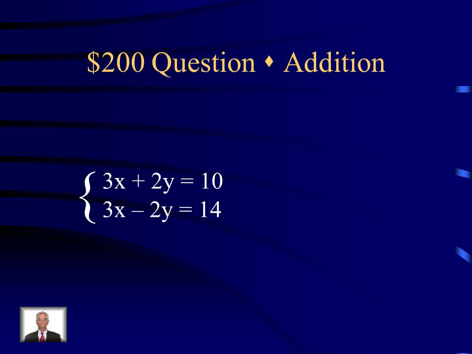 $100 Answer  Addition (2, 0)