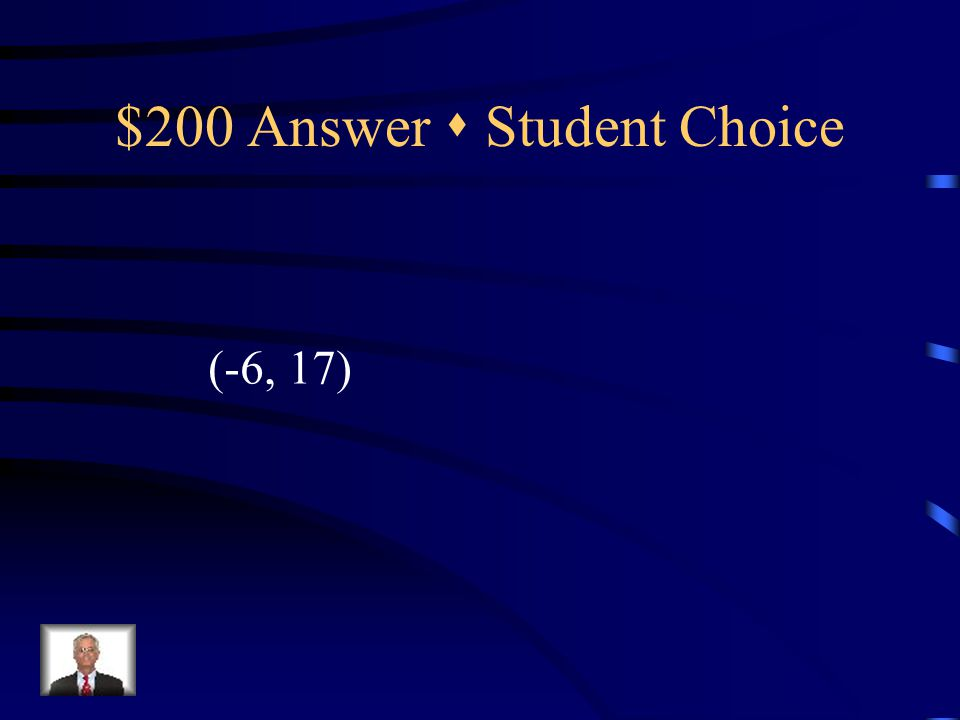 $200 Question  Student Choice -2x – y = -5 3x + y = -1 {