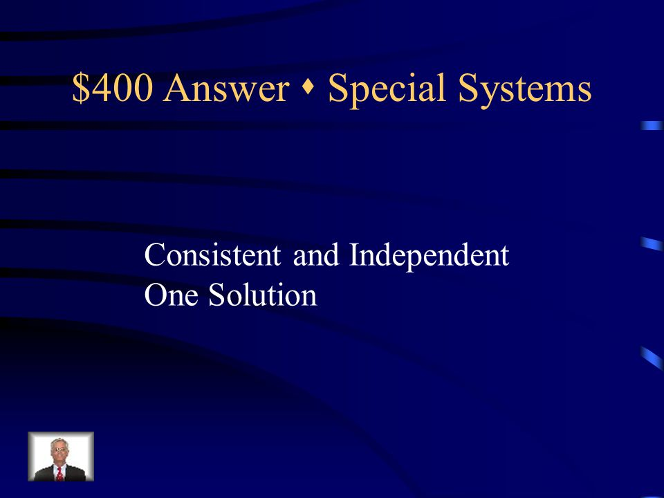 $400 Question  Special Systems { Classify and give the number of solutions.