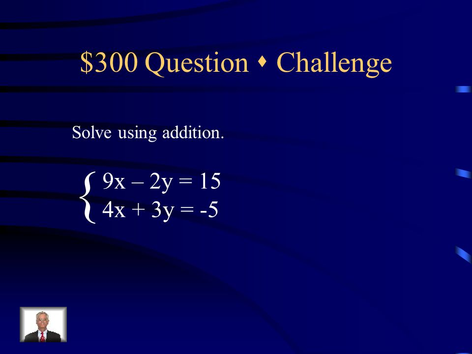 $200 Answer  Challenge (4, 12) One bowling alley charges $2.50 per game plus $2.00 for shoe rental.