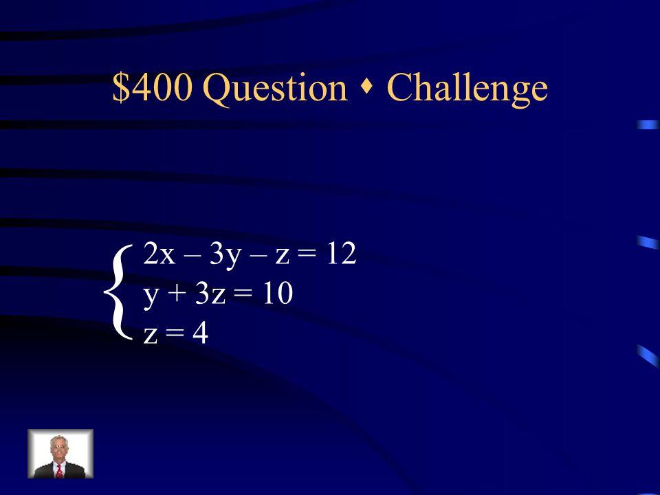 $300 Answer  Challenge (1, -3)