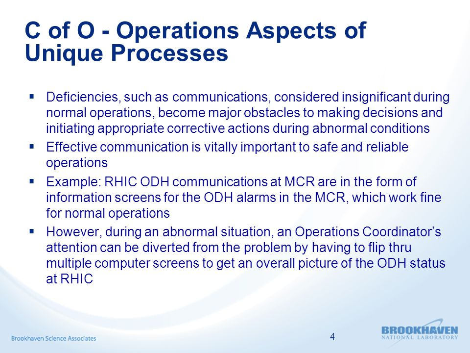 C of O - Operations Aspects of Unique Processes  Deficiencies, such as communications, considered insignificant during normal operations, become majo