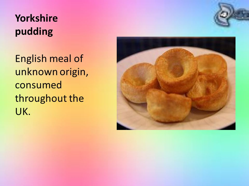 Yorkshire pudding English meal of unknown origin, consumed throughout the UK.