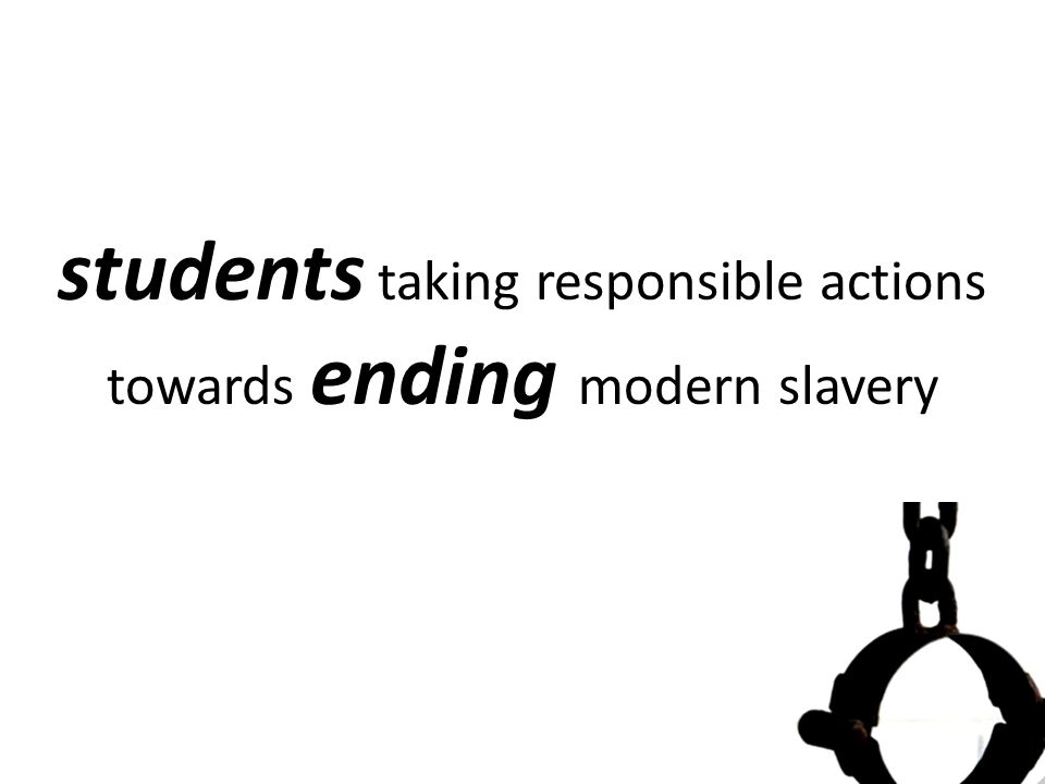 students taking responsible actions towards ending modern slavery