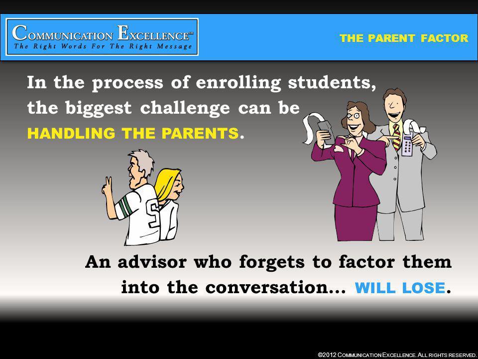 THE PARENT FACTOR ©2012 C OMMUNICATION E XCELLENCE.